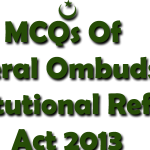 MCQs Of Federal Ombudsman Institutional Reforms Act 2013
