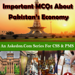 Important MCQs About Pakistan Economy