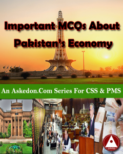Important MCQs About Pakistan Economy - Askedon: MCQs And CSS Notes Blog
