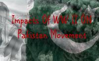 impacts of world war ii on pakistan movement